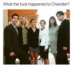 Chandler Meme - dafuq happened to chandler meme guy