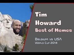 Tim Howard Memes - tim howard saves best memes 2 belgium vs usa 2014 world cup