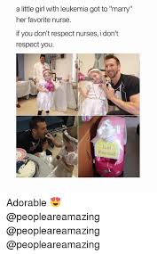 Leukemia Meme - a little girl with leukemia got to marry her favorite nursee f you
