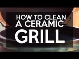 how to clean a ceramic grill