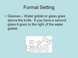 Formal Setting Of A Table Table Setting And Etiquette Foreign And Gourmet Foods Ppt Download