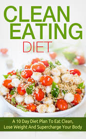 buy clean eating clean eating diet a 7 day diet plan for healthy