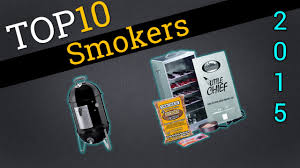 top 10 smokers 2015 compare the best smokers youtube