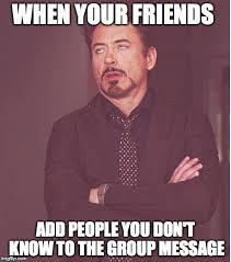 Group Message Meme - face you make robert downey jr meme imgflip