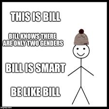 Meme Like - be like bill meme imgflip