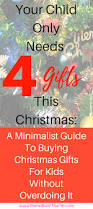 your child only needs 4 gifts this christmas a guide to buying