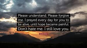 Please Love Me Quotes by Lauren Oliver Quote U201cplease Understand Please Forgive Me I