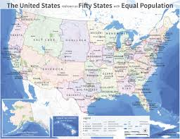 Border Map Of Usa by The U S Map Redrawn As 50 States With Equal Population Mental Floss