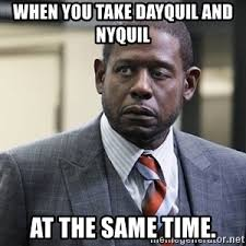 Nyquil Meme - when you take dayquil and nyquil at the same time boot forest