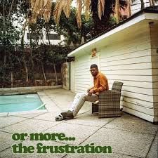 The Or Or More The Frustration By Mick Jenkins Free Listening On
