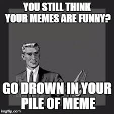 Your Meme - kill yourself guy meme imgflip