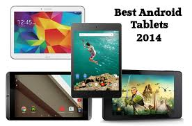 best android tablet 2014 buying guide 2014 the best android tablets