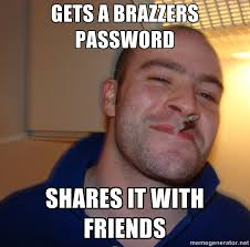 Brazzers Meme Generator - gets a brazzers password shares it with friends funny