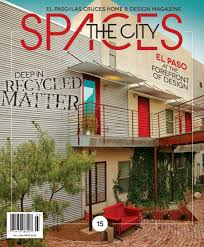 spaces fall 2016 by the city magazine el paso las cruces issuu