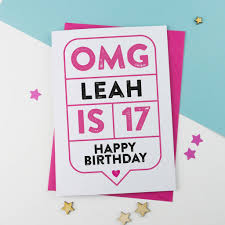 omg 17th birthday card personalised by a is for alphabet