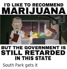 South Park Meme - south park weed memes marijuana not legal in this state
