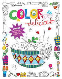 color me delicious coloring book book by editors at