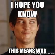 Meme Means - this means war memes image memes at relatably com