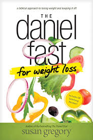 the daniel fast for weight loss u2013 p31 bookstore