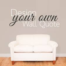 design your own wall sticker quote wallboss stickers design your own wall sticker