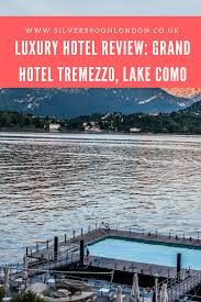 Grand Hotel On Lake Como by Falling In Love With Grand Hotel Tremezzo Lake Como Italy
