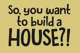 Want To Build A House | abbott so you want to build a house