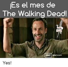 Meme Walking - es el mes de the walking dead twvd memes latinos amc amcmcom yes