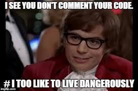 Code Meme - i too like to live dangerously meme imgflip