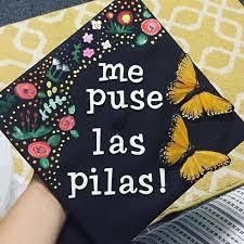 cap and gown decorations me puse las pilas biankamars latinxgradcaps motivación