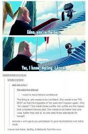 Edna Meme - edna mode meme by elleloup525 memedroid