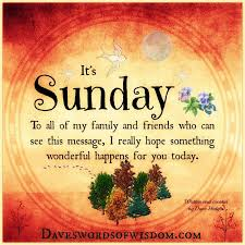 daveswordsofwisdom a sunday blessing for family and friends