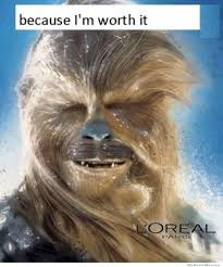 Chewbacca Memes - chewbacca for l oreal because you re worth it know your meme