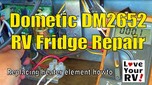 dometic dm2652 rv refrigerator repair youtube