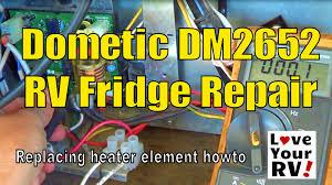 dometic dm2652 rv refrigerator repair youtube