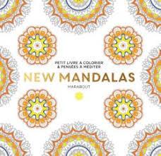 Le petit livre de coloriage  New Mandalas  Editions Marabout