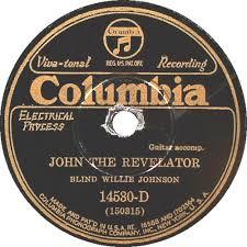 Soul Of A Man Blind Willie Johnson 52 U201cjohn The Revelator U201d By Blind Willie Johnson My Old Weird America