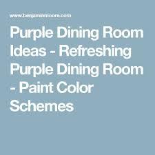 best 25 purple dining room paint ideas on pinterest purple