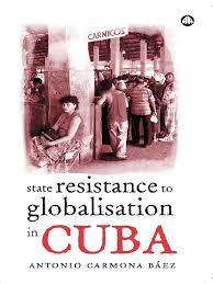 antonio carmona báez 2004 state resistance to globalisation in