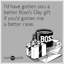 Happy Boss S Day Meme - funny boss s day memes ecards someecards