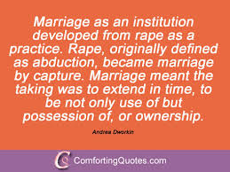 Marriage Quotations In English 14 Quotes By Andrea Dworkin Comfortingquotes Com