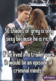 50 Shades Of Gray Meme - shades of grey is only sexy because he is rich if he lived in a