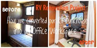 Rv Renovation Ideas by Diy Rv Renovation How We Converted Our Bunkhouse Into An Office