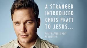 a stranger introduced chris pratt to jesus what happened next