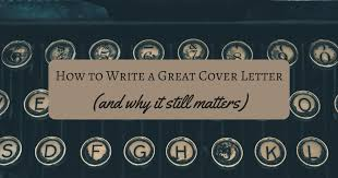 how to write an eye catching cover letter and why it matters