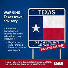 Texas travel warnings images Aclu of texas issues travel advisory in light of new immigration jpg
