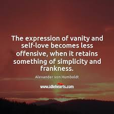 Sense Of Vanity Alexander Von Humboldt Quote The Expression Of Vanity And Self