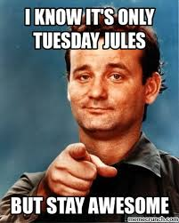 Jules Meme - know it s only tuesday jules