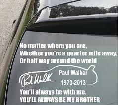 quote jdm paul walker tribute vin deisel quote funny car bumper vinyl decal
