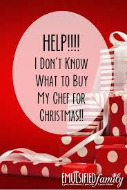 gift ideas for chefs help i don t know what to buy my chef for christmas