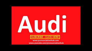 how to pronounce audi how to pronounce audi